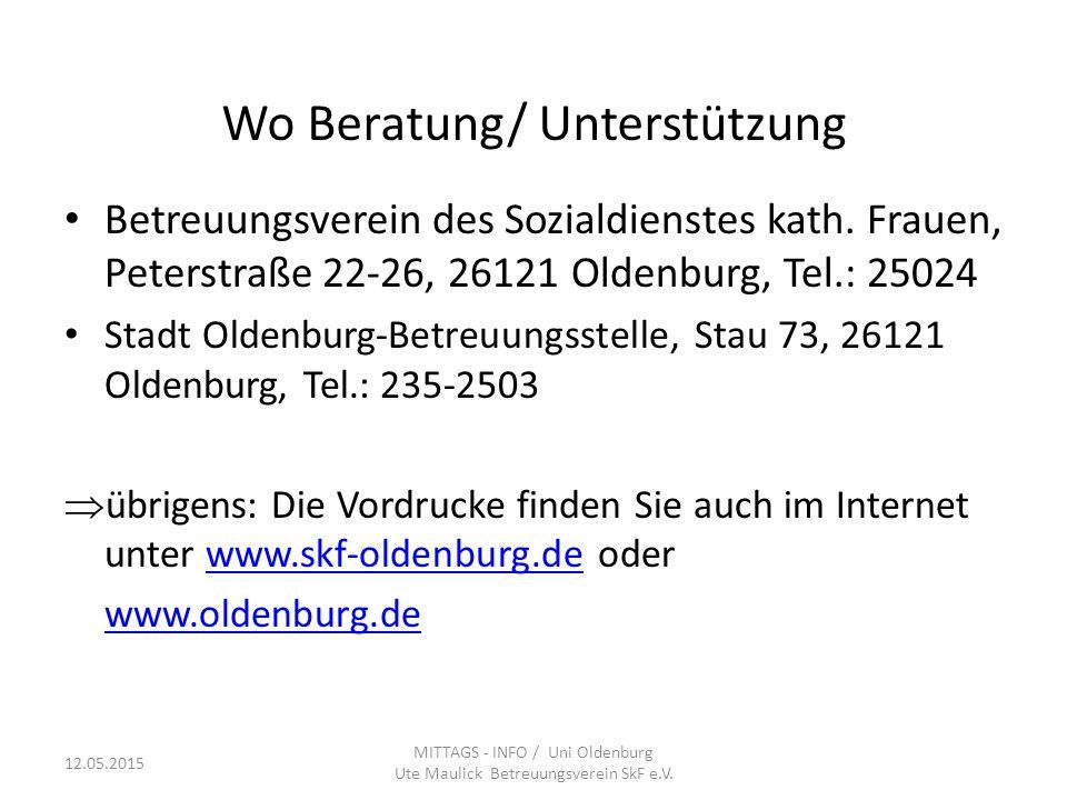 Wo Beratung/ Unterstützung Betreuungsverein des Sozialdienstes kath. Frauen, Peterstraße 22-26, 26121 Oldenburg, Tel.: 25024 Stadt Oldenburg-Betreuung