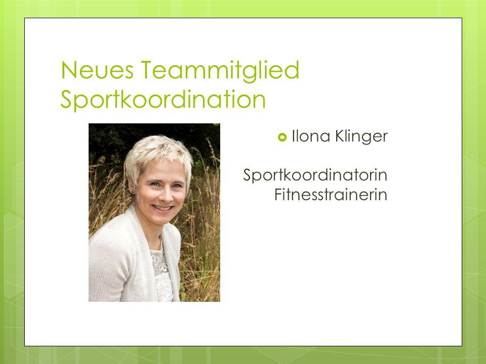 Neues Teammitglied Sportkoordination  Ilona Klinger Sportkoordinatorin Fitnesstrainerin