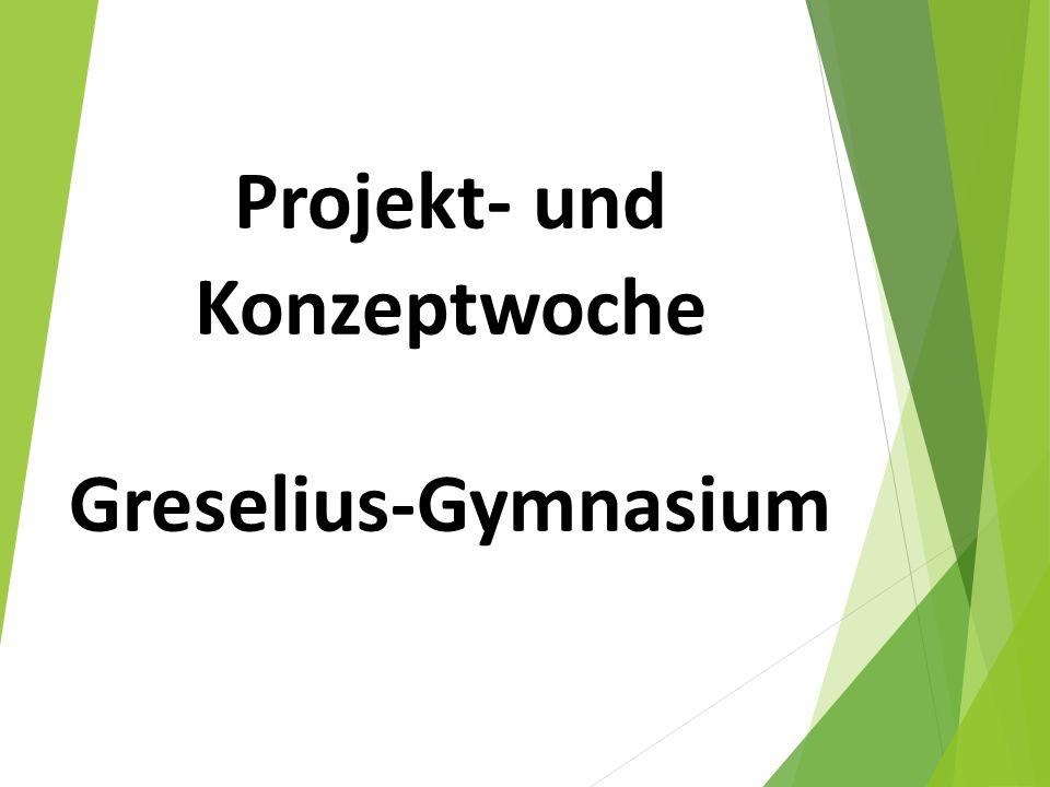 Projekt- und Konzeptwoche Greselius-Gymnasium