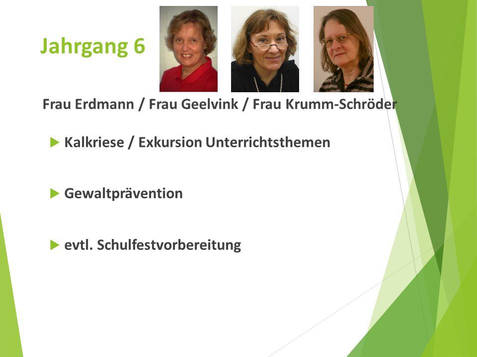 Jahrgang 6 Frau Erdmann / Frau Geelvink / Frau Krumm-Schröder  Kalkriese / Exkursion Unterrichtsthemen  Gewaltprävention  evtl. Schulfestvorbereitu
