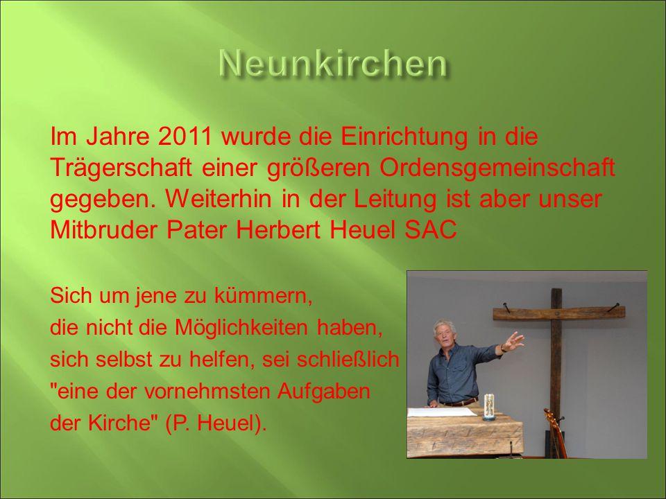 Im Jahre 2011 wurde die Einrichtung in die Trägerschaft einer größeren Ordensgemeinschaft gegeben. Weiterhin in der Leitung ist aber unser Mitbruder P