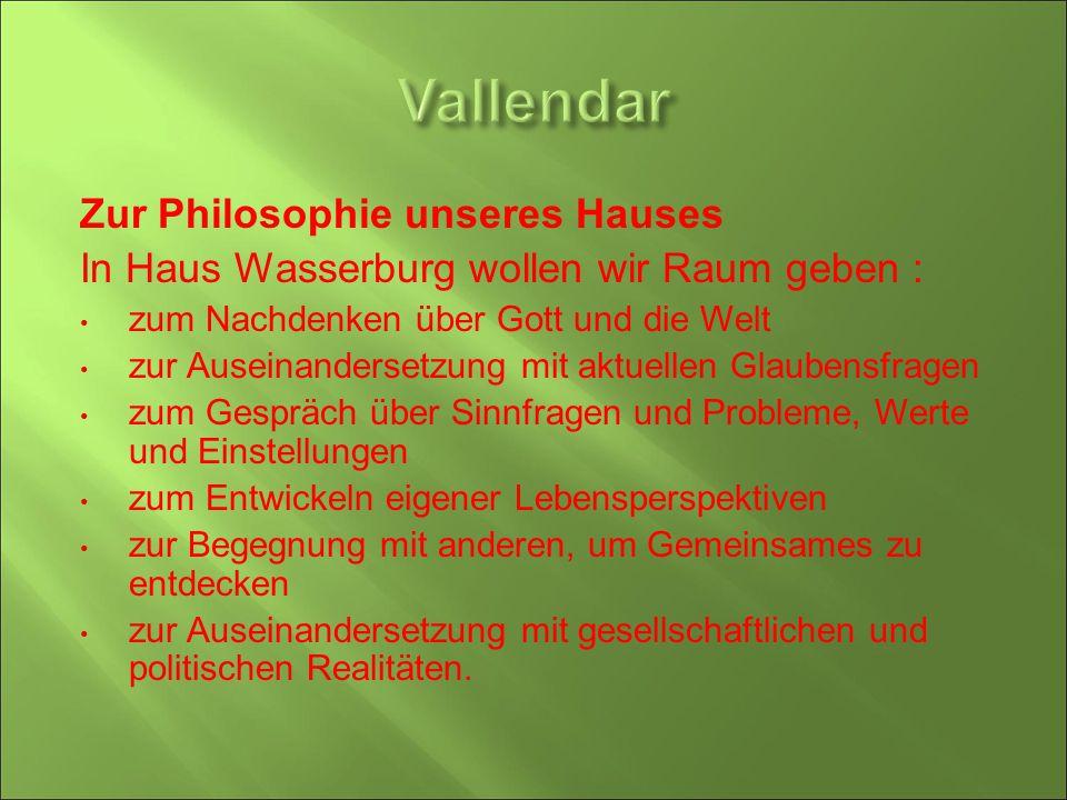 Zur Philosophie unseres Hauses In Haus Wasserburg wollen wir Raum geben : zum Nachdenken über Gott und die Welt zur Auseinandersetzung mit aktuellen G