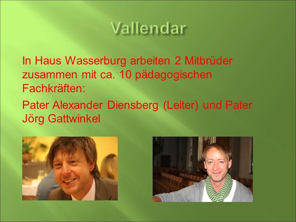In Haus Wasserburg arbeiten 2 Mitbrüder zusammen mit ca. 10 pädagogischen Fachkräften: Pater Alexander Diensberg (Leiter) und Pater Jörg Gattwinkel