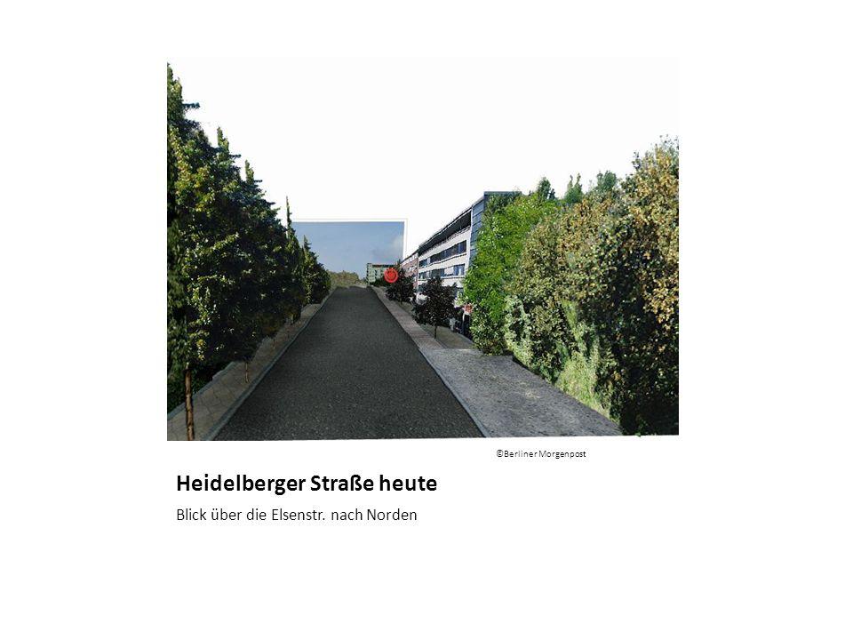 Heidelberger Straße heute Blick über die Elsenstr. nach Norden ©Berliner Morgenpost