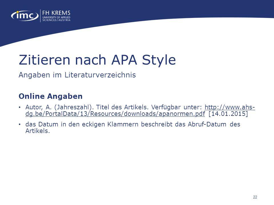 22 Online Angaben Autor, A. (Jahreszahl). Titel des Artikels. Verfügbar unter: http://www.ahs- dg.be/PortalData/13/Resources/downloads/apanormen.pdf [