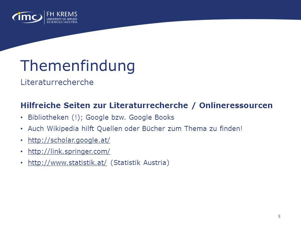 9 Hilfreiche Seiten zur Literaturrecherche / Onlineressourcen Bibliotheken (!); Google bzw. Google Books Auch Wikipedia hilft Quellen oder Bücher zum