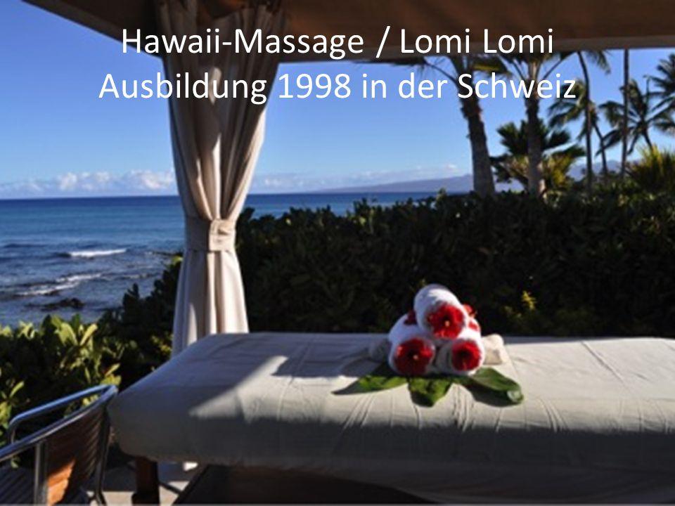 Hawaii-Massage / Lomi Lomi Ausbildung 1998 in der Schweiz