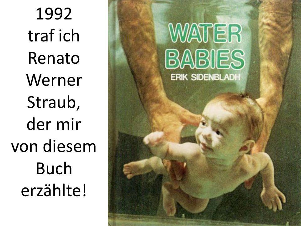 1992 traf ich Renato Werner Straub, der mir von diesem Buch erzählte!