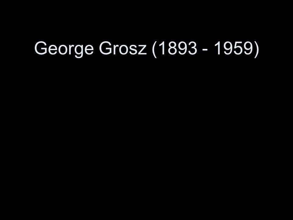George Grosz (1893 - 1959)