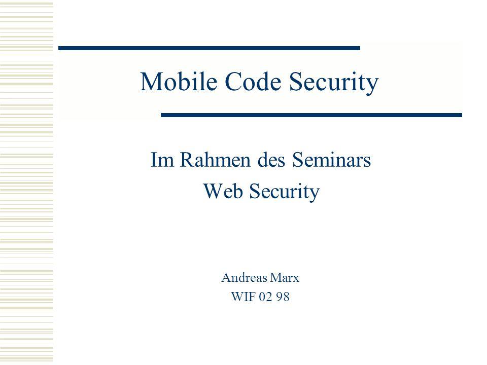 Inhalt  Mobile Code  Schutzmöglichkeiten und -konzepte  Browser-Integration  Java  ActiveX  JavaScript & Co.