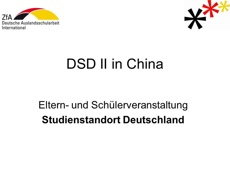 DSD II in China Eltern- und Schülerveranstaltung Studienstandort Deutschland