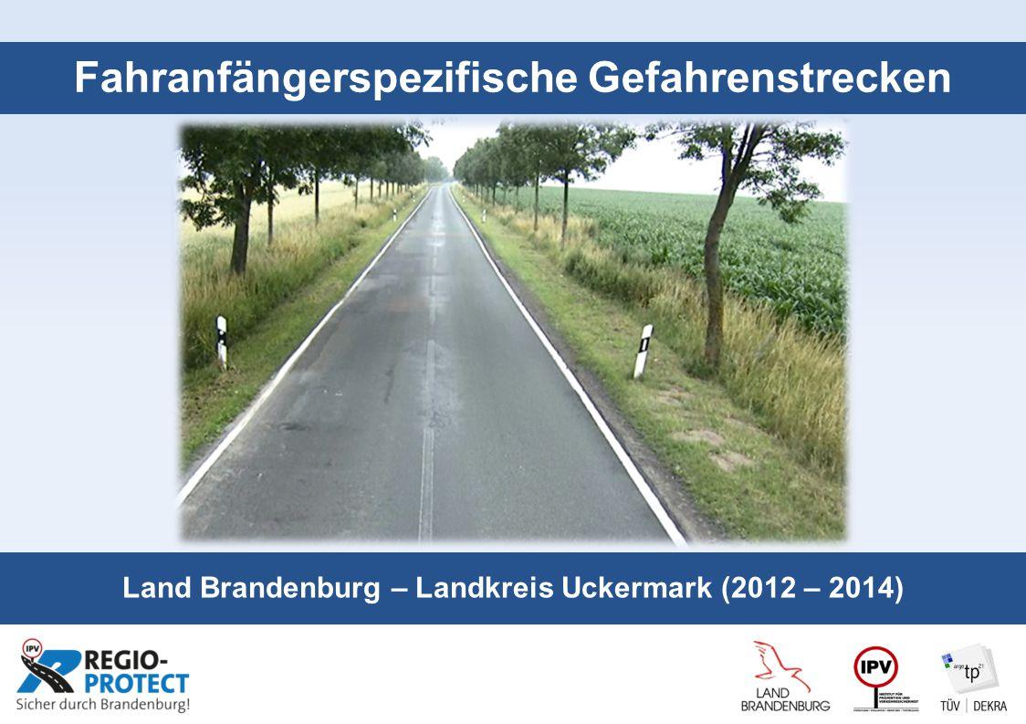 Seite 1 Fahranfängerspezifische Gefahrenstrecken Land Brandenburg – Landkreis Uckermark (2012 – 2014)
