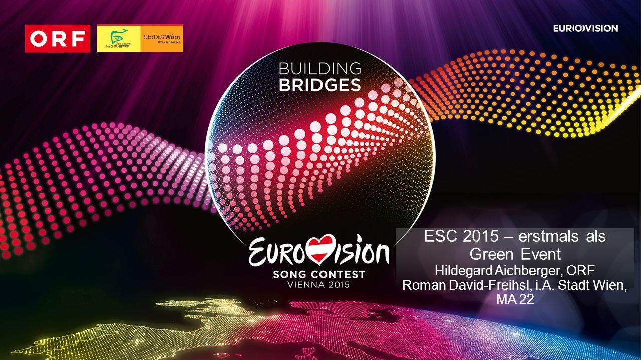 WIE WIR. ESC 2015 – erstmals als Green Event Hildegard Aichberger, ORF Roman David-Freihsl, i.A.