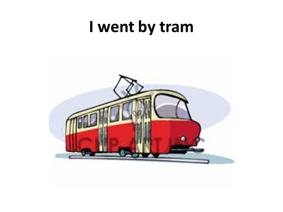 I went by tram