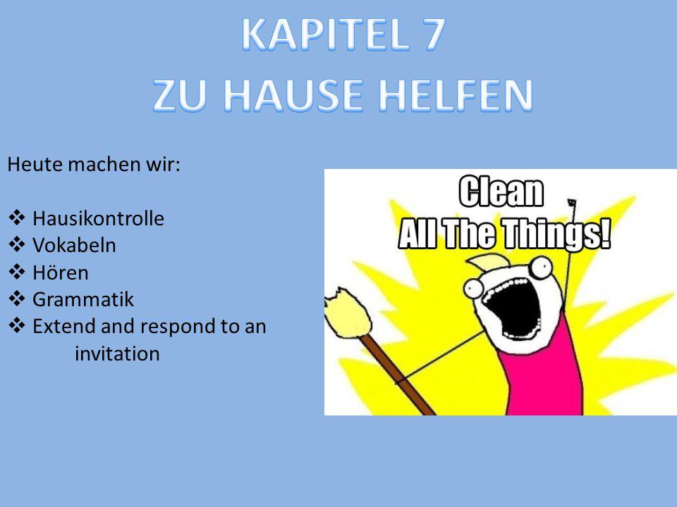 Heute machen wir:  Hausikontrolle  Vokabeln  Hören  Grammatik  Extend and respond to an invitation