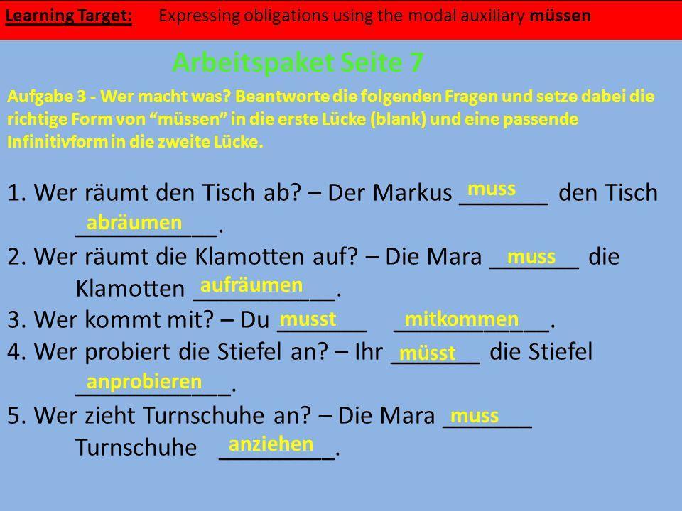 """Aufgabe 3 - Wer macht was? Beantworte die folgenden Fragen und setze dabei die richtige Form von """"müssen"""" in die erste Lücke (blank) und eine passende"""
