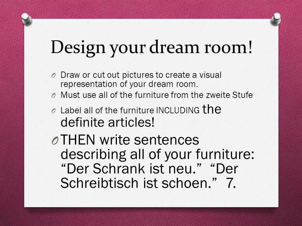 Design your dream room.