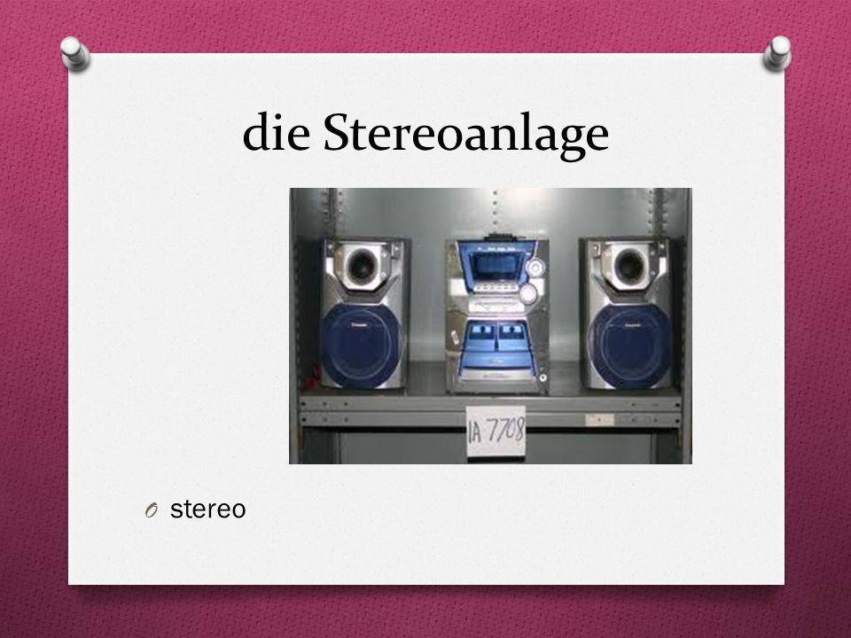 die Stereoanlage O stereo