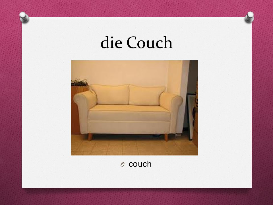 die Couch O couch