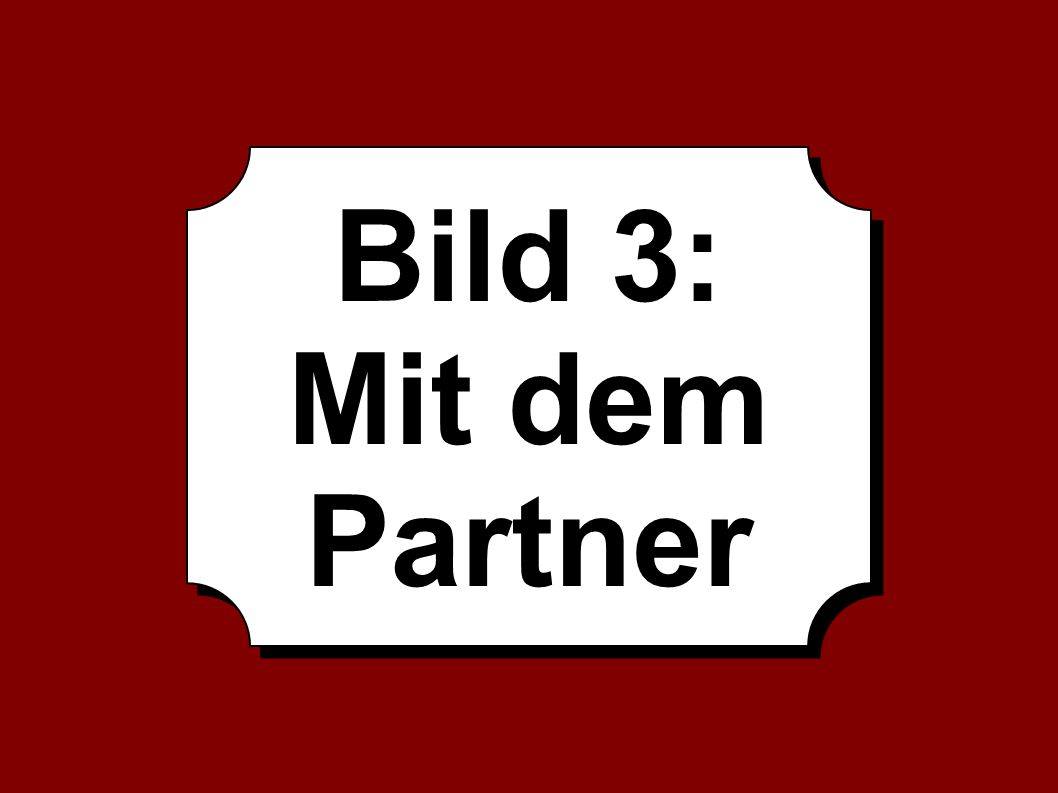 Bild 3: Mit dem Partner Bild 3: Mit dem Partner