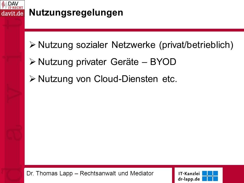 Nutzungsregelungen  Nutzung sozialer Netzwerke (privat/betrieblich)  Nutzung privater Geräte – BYOD  Nutzung von Cloud-Diensten etc.