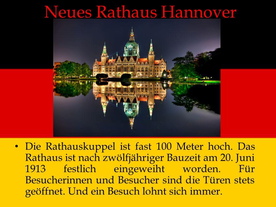 Neues Rathaus Hannover Die Rathauskuppel ist fast 100 Meter hoch. Das Rathaus ist nach zwölfjähriger Bauzeit am 20. Juni 1913 festlich eingeweiht word