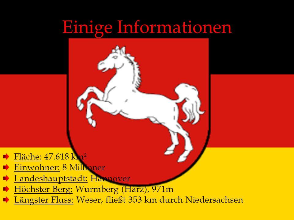 Einige Informationen Fläche: 47.618 km² Einwohner: 8 Millioner Landeshauptstadt: Hannover Höchster Berg: Wurmberg (Harz), 971m Längster Fluss: Weser,