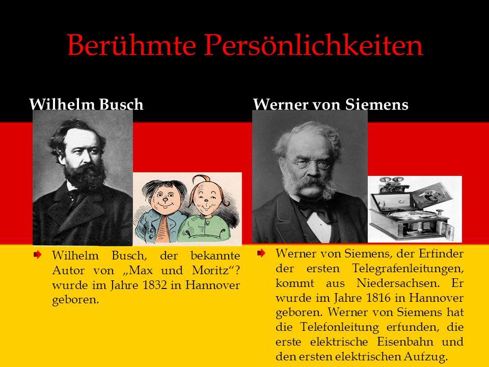 """Berühmte Persönlichkeiten Wilhelm Busch Wilhelm Busch, der bekannte Autor von """"Max und Moritz""""? wurde im Jahre 1832 in Hannover geboren. Werner von Si"""