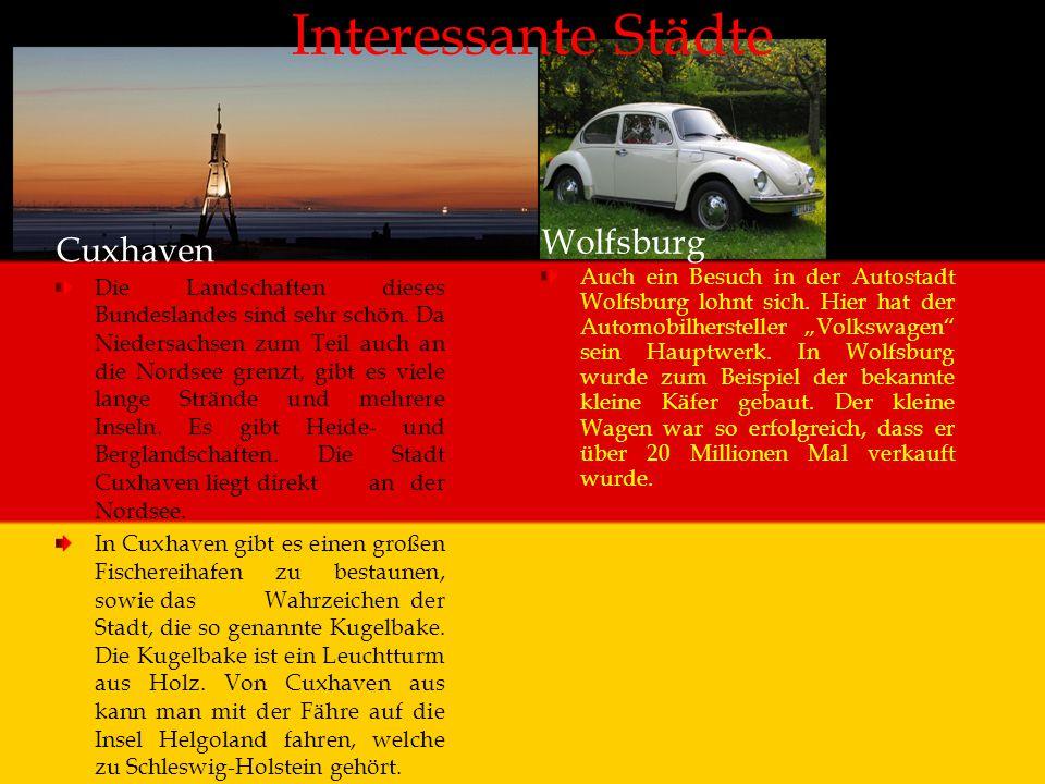Interessante Städte Cuxhaven Die Landschaften dieses Bundeslandes sind sehr schön. Da Niedersachsen zum Teil auch an die Nordsee grenzt, gibt es viele