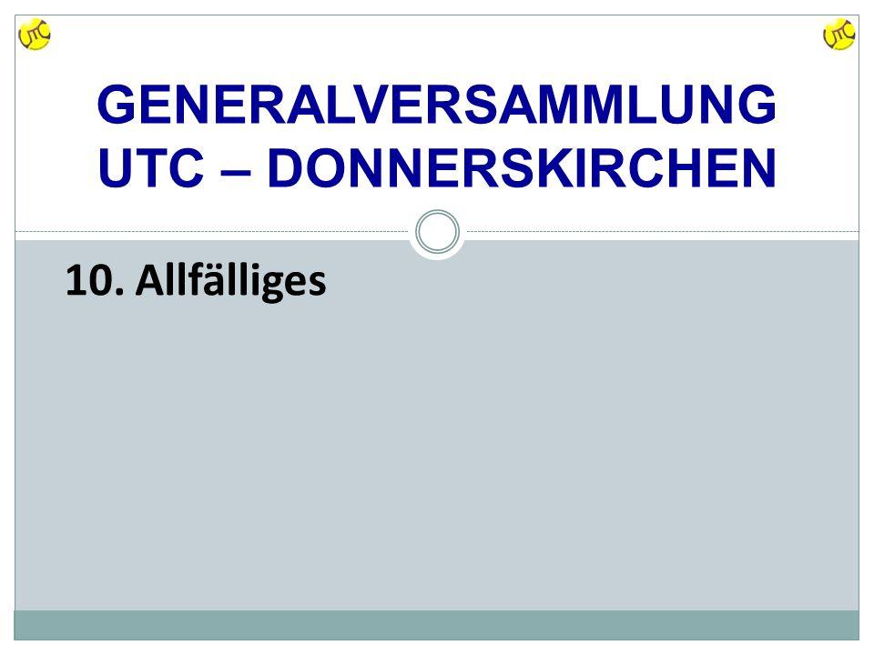 GENERALVERSAMMLUNG UTC – DONNERSKIRCHEN 10.Allfälliges