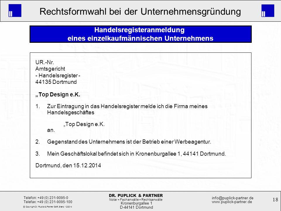 18 Rechtsformwahl bei der Unternehmensgründung Kronenburgallee 1 D-44141 Dortmund Telefon: +49 (0) 231-9095-0 Telefax: +49 (0) 231-9095-100 info@pupli