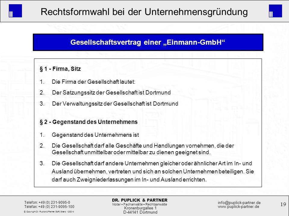 19 Rechtsformwahl bei der Unternehmensgründung Kronenburgallee 1 D-44141 Dortmund Telefon: +49 (0) 231-9095-0 Telefax: +49 (0) 231-9095-100 info@pupli