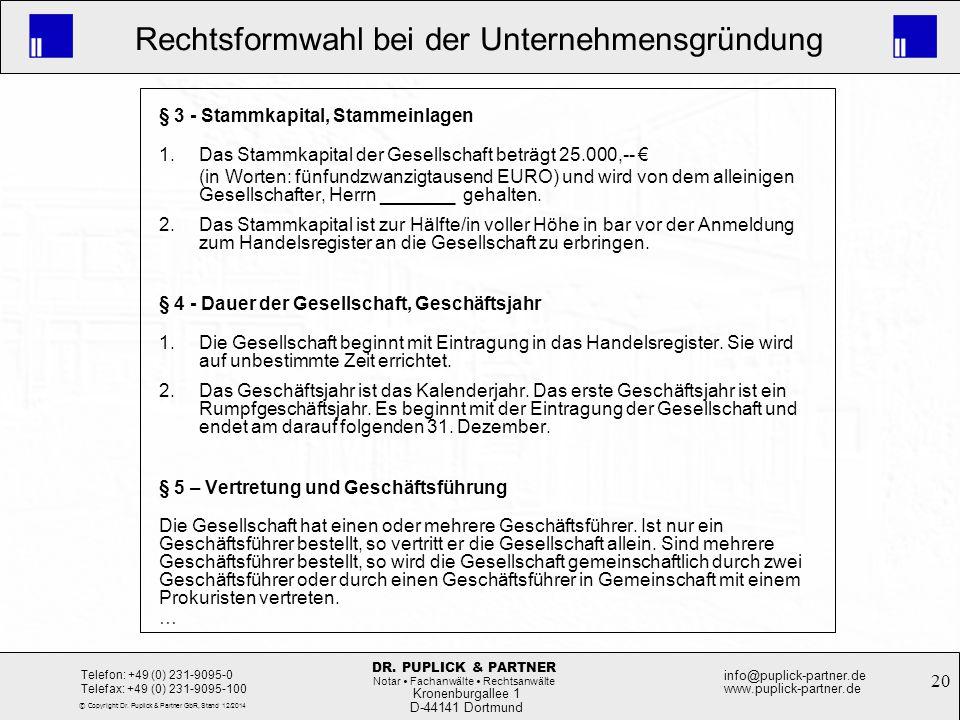 20 Rechtsformwahl bei der Unternehmensgründung Kronenburgallee 1 D-44141 Dortmund Telefon: +49 (0) 231-9095-0 Telefax: +49 (0) 231-9095-100 info@pupli