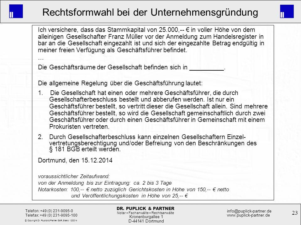 23 Rechtsformwahl bei der Unternehmensgründung Kronenburgallee 1 D-44141 Dortmund Telefon: +49 (0) 231-9095-0 Telefax: +49 (0) 231-9095-100 info@pupli