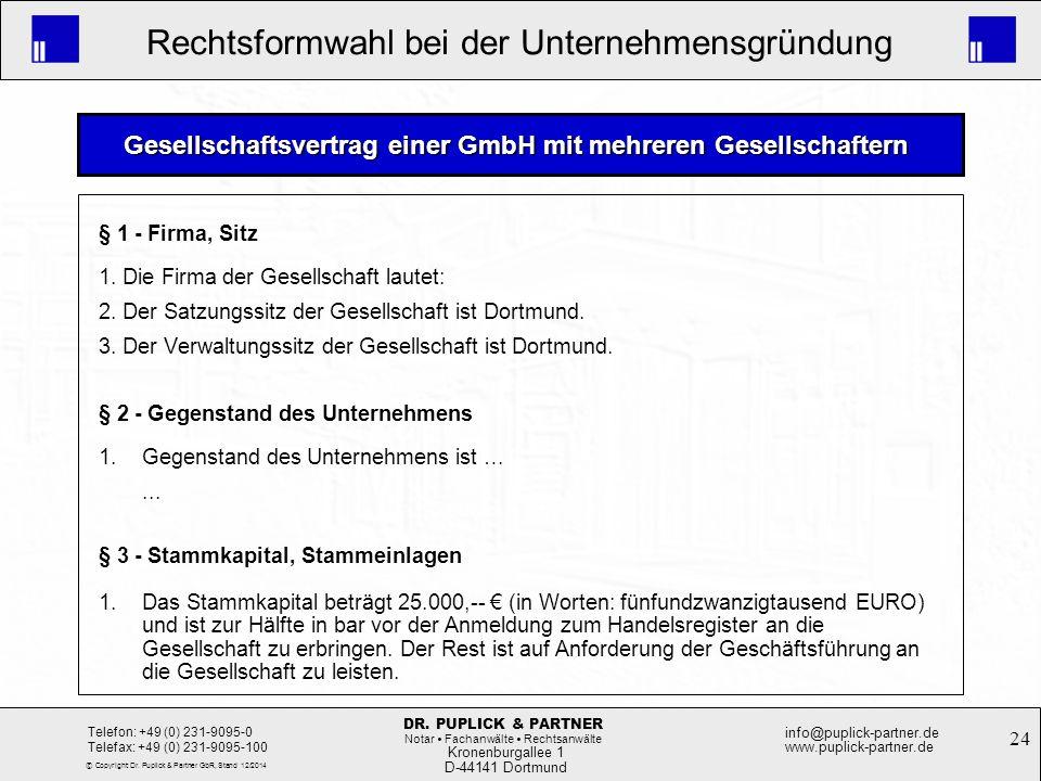 24 Rechtsformwahl bei der Unternehmensgründung Kronenburgallee 1 D-44141 Dortmund Telefon: +49 (0) 231-9095-0 Telefax: +49 (0) 231-9095-100 info@pupli