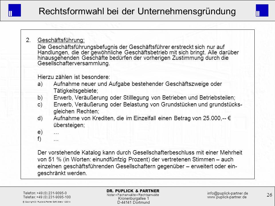 26 Rechtsformwahl bei der Unternehmensgründung Kronenburgallee 1 D-44141 Dortmund Telefon: +49 (0) 231-9095-0 Telefax: +49 (0) 231-9095-100 info@pupli