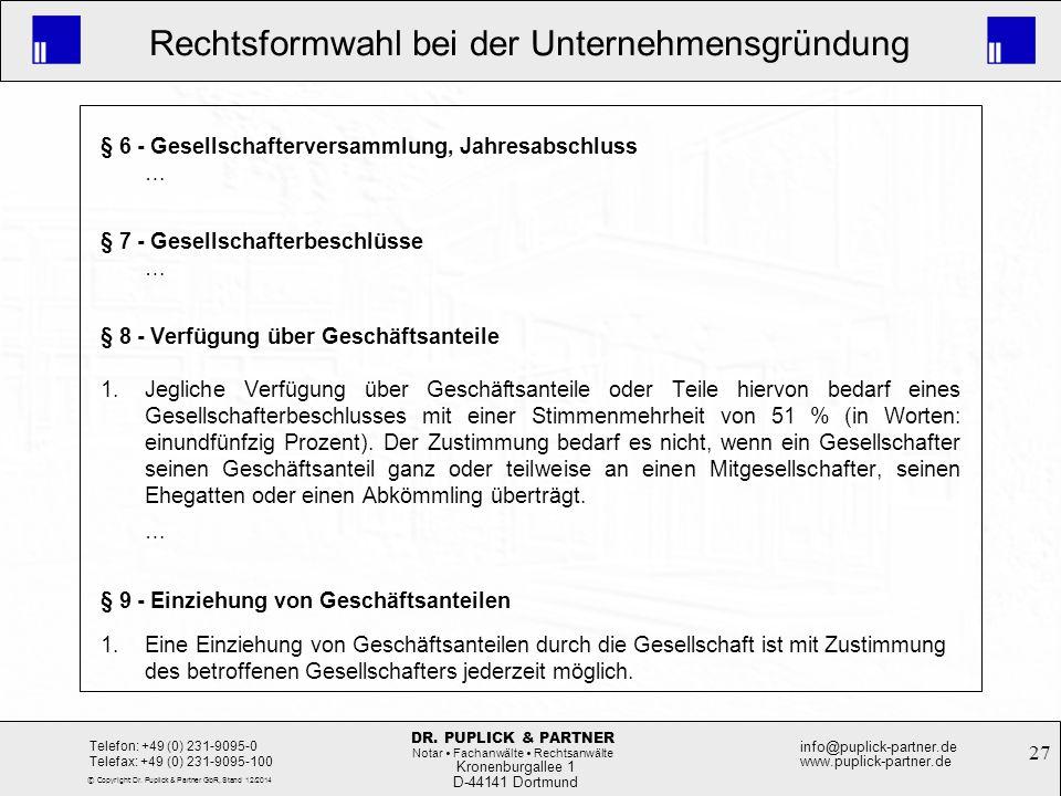 27 Rechtsformwahl bei der Unternehmensgründung Kronenburgallee 1 D-44141 Dortmund Telefon: +49 (0) 231-9095-0 Telefax: +49 (0) 231-9095-100 info@pupli