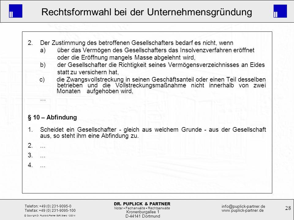 28 Rechtsformwahl bei der Unternehmensgründung Kronenburgallee 1 D-44141 Dortmund Telefon: +49 (0) 231-9095-0 Telefax: +49 (0) 231-9095-100 info@pupli