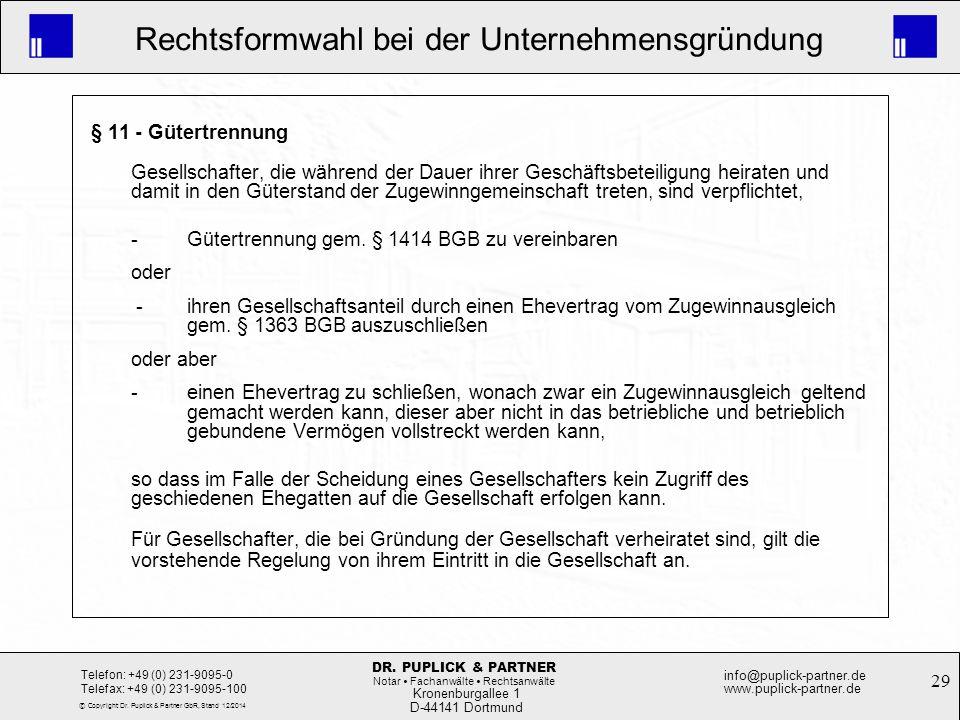 29 Rechtsformwahl bei der Unternehmensgründung Kronenburgallee 1 D-44141 Dortmund Telefon: +49 (0) 231-9095-0 Telefax: +49 (0) 231-9095-100 info@pupli