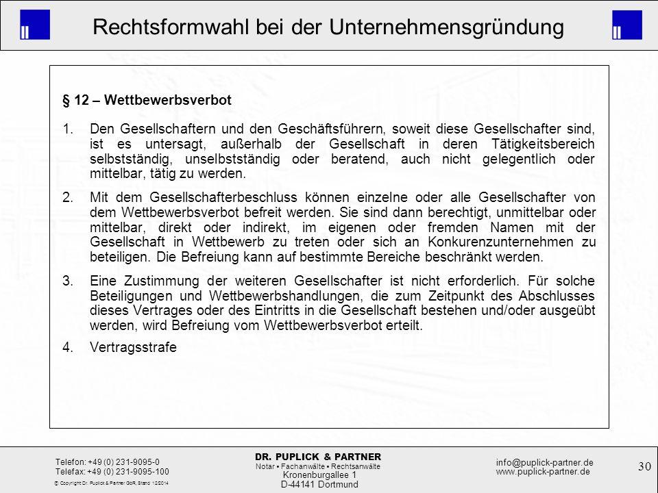 30 Rechtsformwahl bei der Unternehmensgründung Kronenburgallee 1 D-44141 Dortmund Telefon: +49 (0) 231-9095-0 Telefax: +49 (0) 231-9095-100 info@pupli