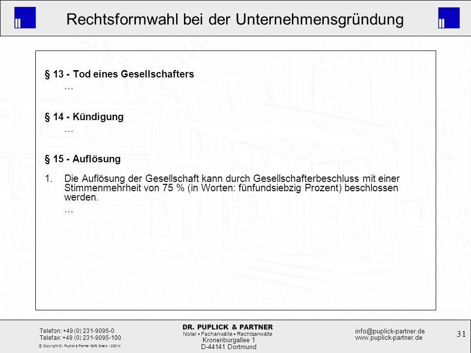 31 Rechtsformwahl bei der Unternehmensgründung Kronenburgallee 1 D-44141 Dortmund Telefon: +49 (0) 231-9095-0 Telefax: +49 (0) 231-9095-100 info@pupli