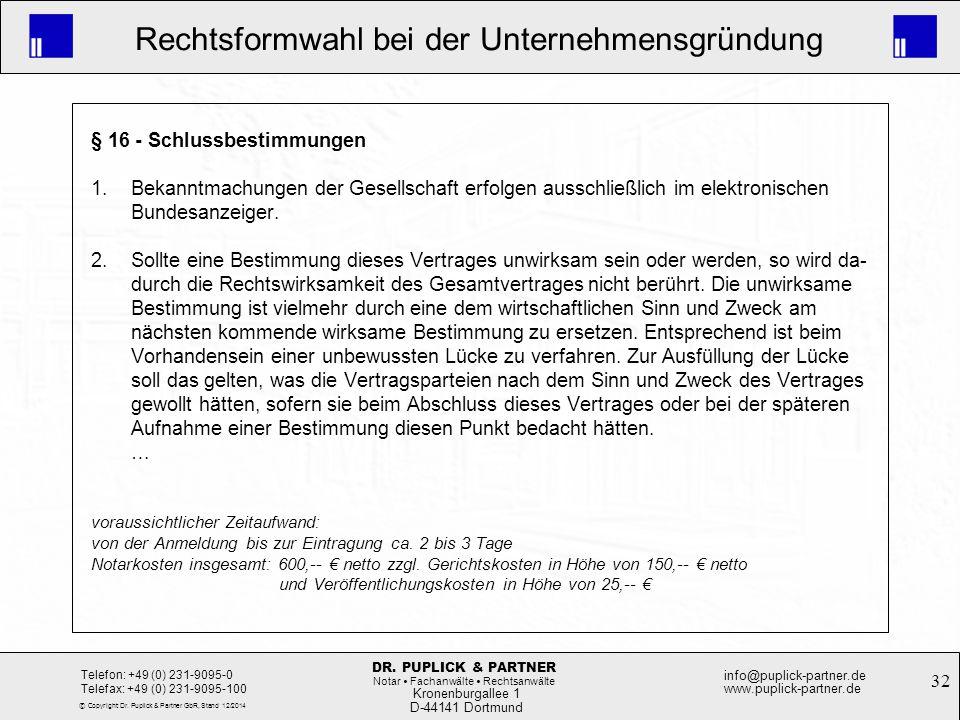 32 Rechtsformwahl bei der Unternehmensgründung Kronenburgallee 1 D-44141 Dortmund Telefon: +49 (0) 231-9095-0 Telefax: +49 (0) 231-9095-100 info@pupli