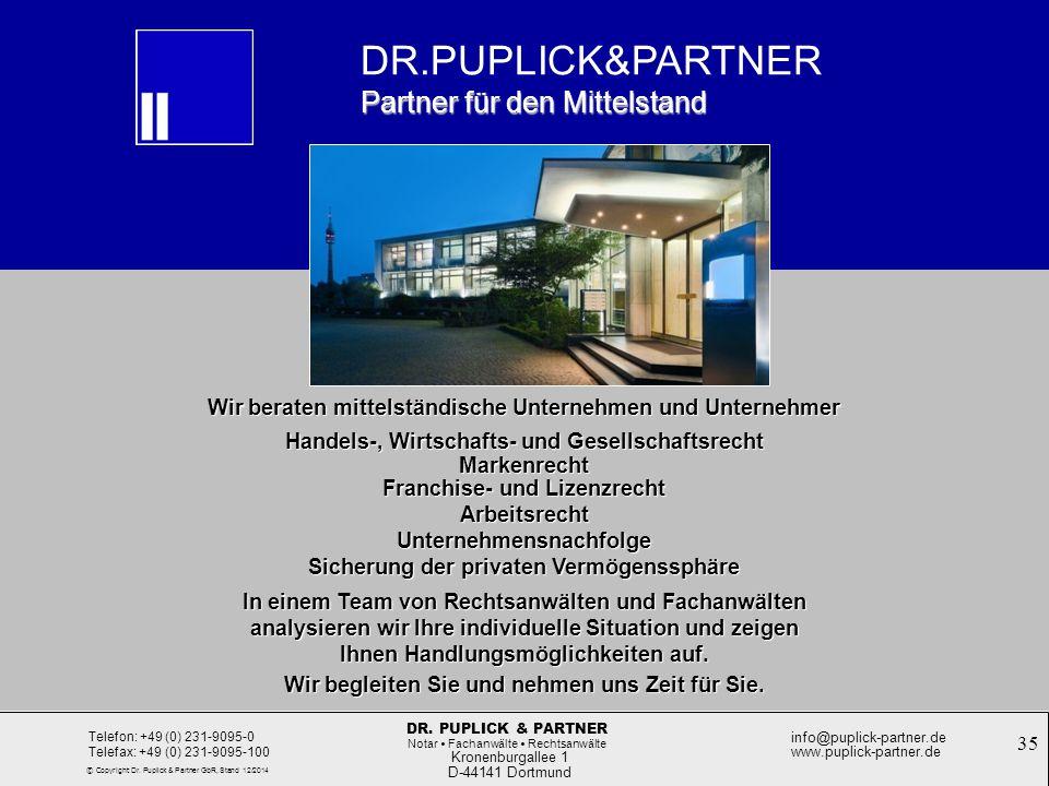 35 Rechtsformwahl bei der Unternehmensgründung Kronenburgallee 1 D-44141 Dortmund Telefon: +49 (0) 231-9095-0 Telefax: +49 (0) 231-9095-100 info@pupli