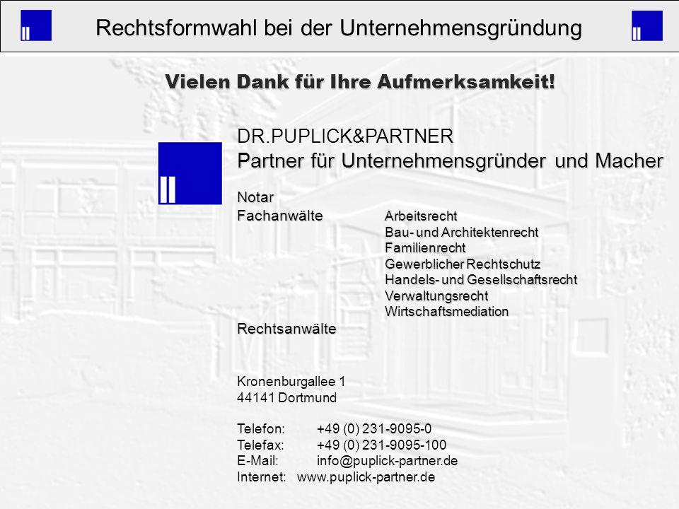 36 Rechtsformwahl bei der Unternehmensgründung Kronenburgallee 1 D-44141 Dortmund Telefon: +49 (0) 231-9095-0 Telefax: +49 (0) 231-9095-100 info@pupli