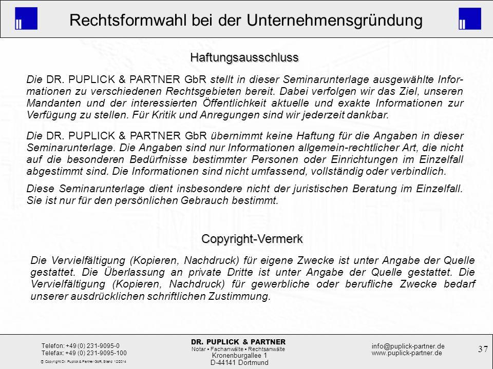 37 Rechtsformwahl bei der Unternehmensgründung Kronenburgallee 1 D-44141 Dortmund Telefon: +49 (0) 231-9095-0 Telefax: +49 (0) 231-9095-100 info@pupli