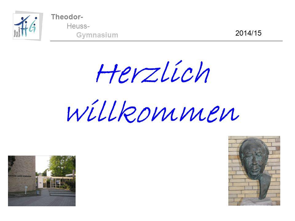 Theodor- Heuss- Gymnasium Herzlich willkommen 2014/15