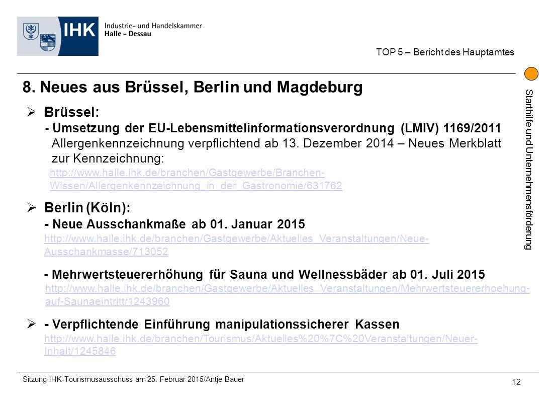 Starthilfe und Unternehmensförderung 8. Neues aus Brüssel, Berlin und Magdeburg TOP 5 – Bericht des Hauptamtes Sitzung IHK-Tourismusausschuss am 25. F