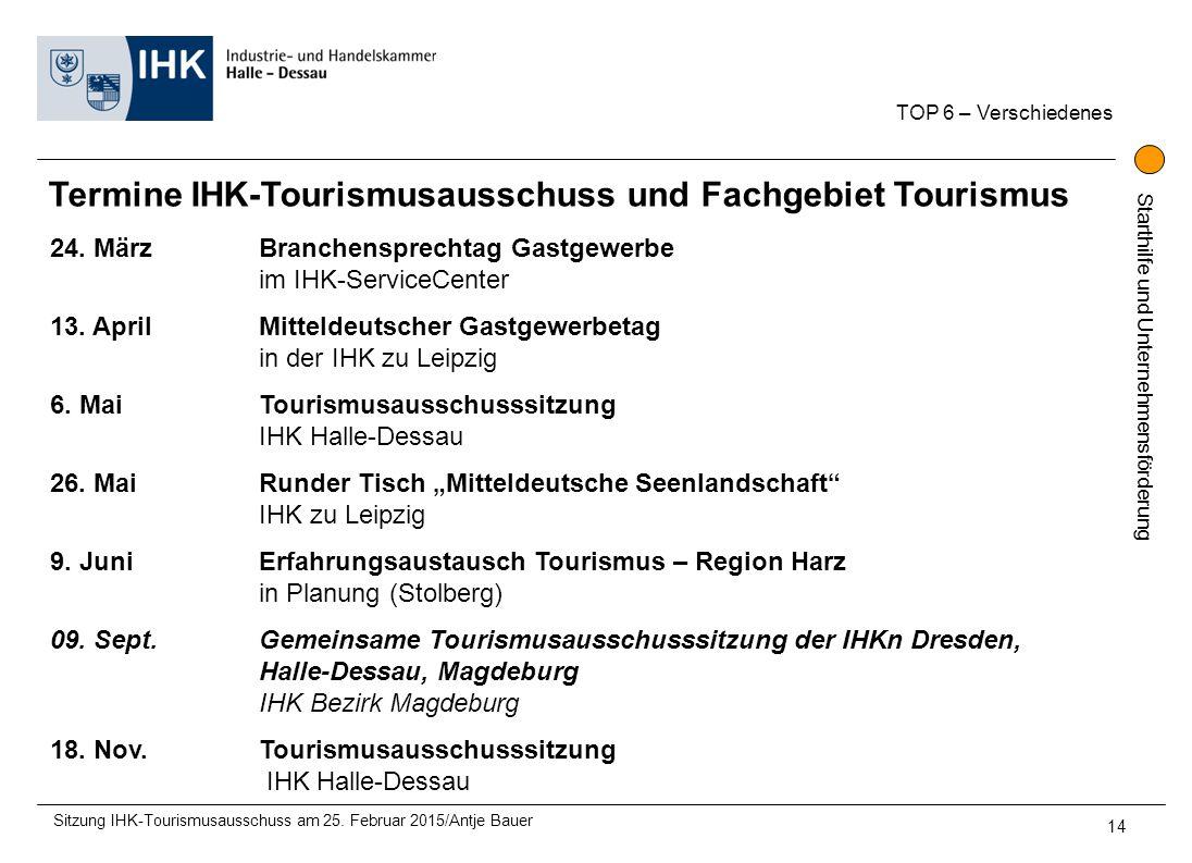 Starthilfe und Unternehmensförderung Termine IHK-Tourismusausschuss und Fachgebiet Tourismus 24. MärzBranchensprechtag Gastgewerbe im IHK-ServiceCente
