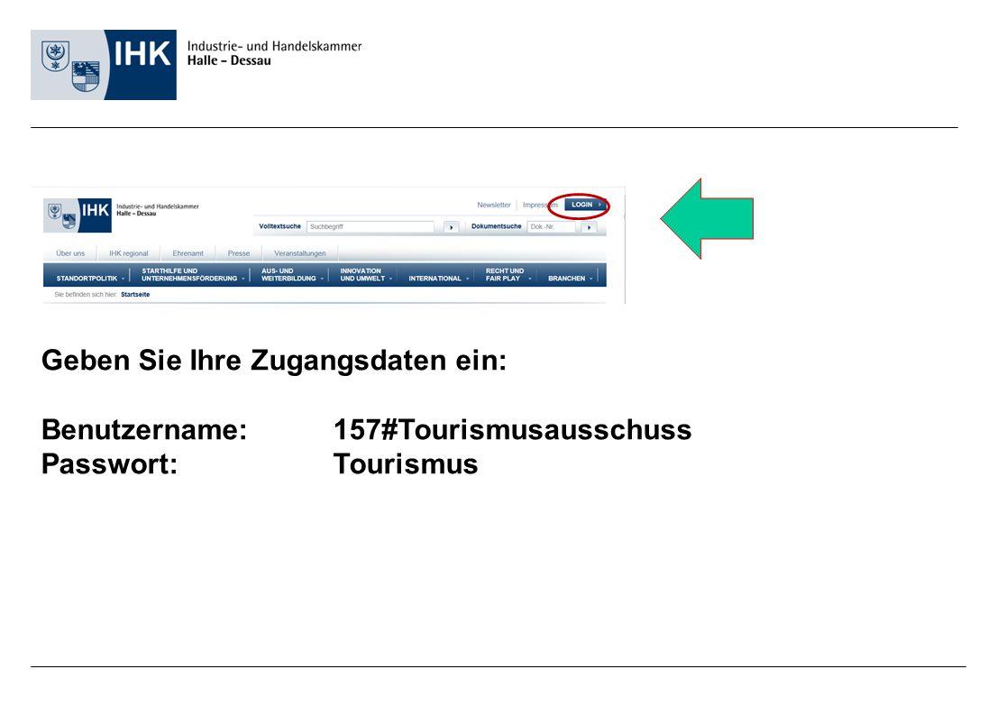 Geben Sie Ihre Zugangsdaten ein: Benutzername: 157#Tourismusausschuss Passwort:Tourismus