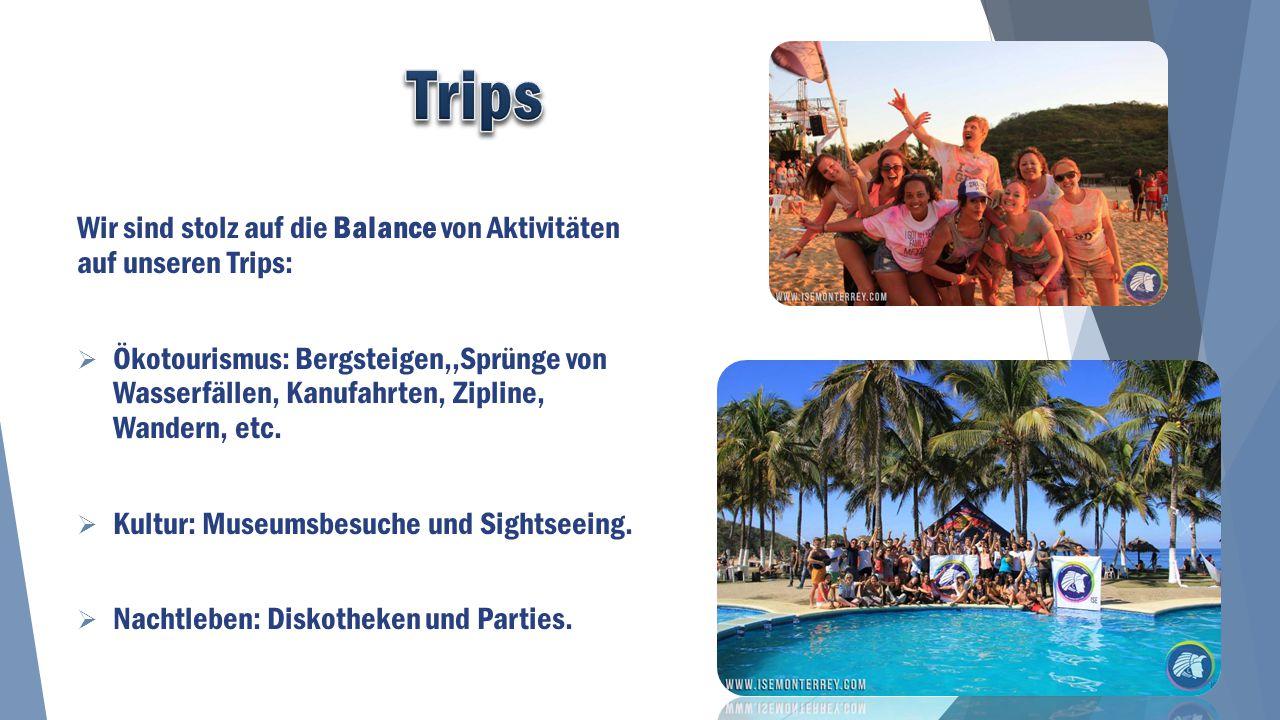 Wir sind stolz auf die Balance von Aktivitäten auf unseren Trips:  Ökotourismus: Bergsteigen,,Sprünge von Wasserfällen, Kanufahrten, Zipline, Wandern, etc.